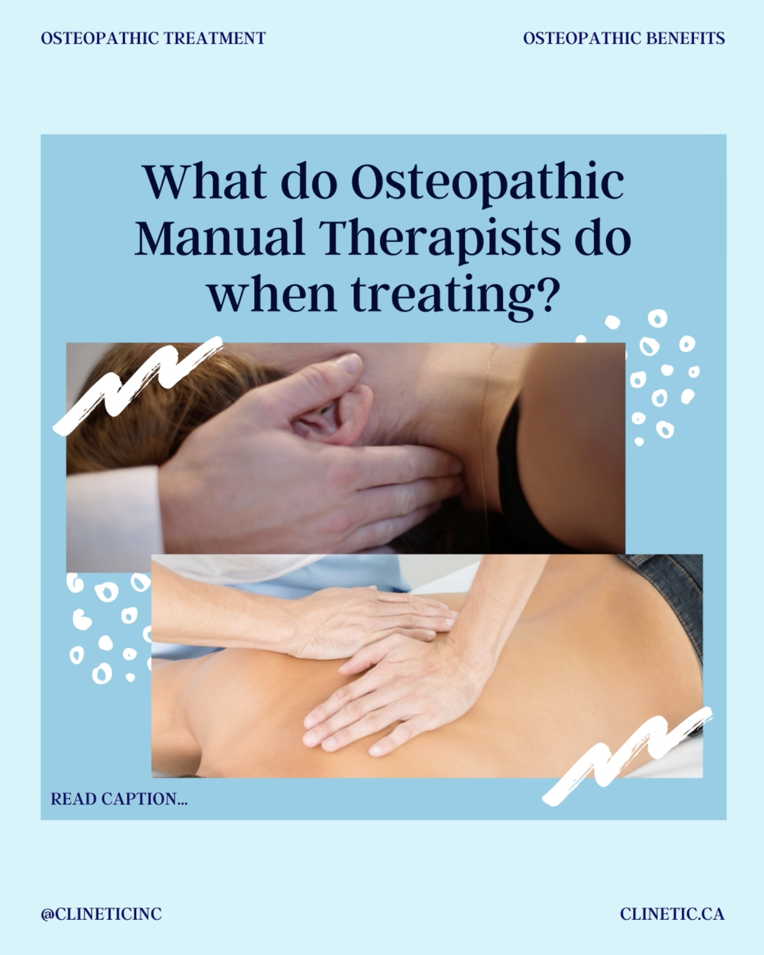 What do Osteopathic Manual Therapists do when treating?