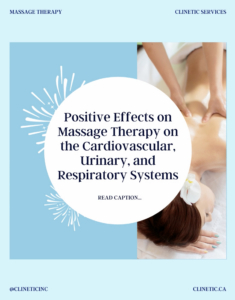 Positive Effects on Massage Therapy on the Cardiovascular, Urinary, and Respiratory Systems.