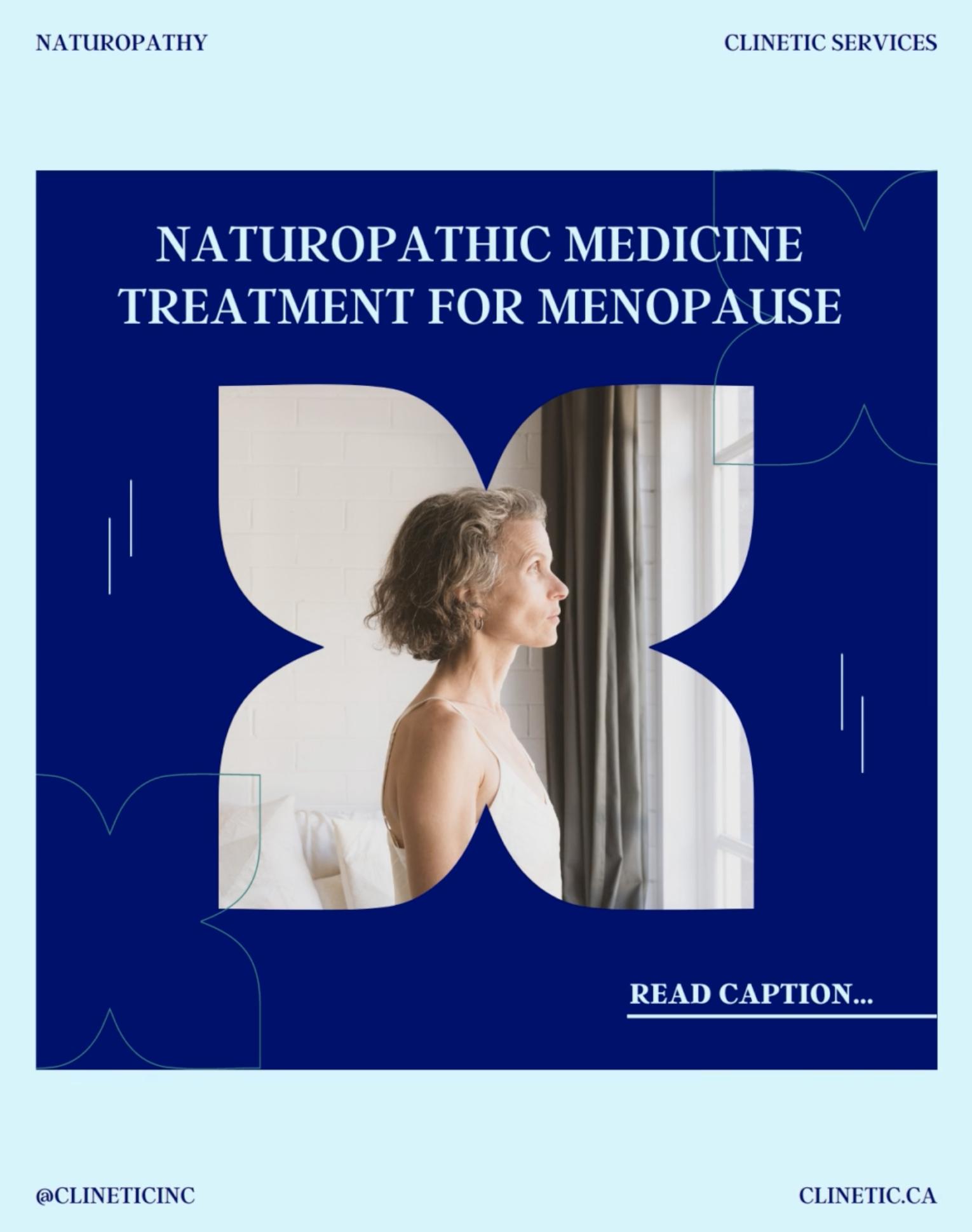 Naturopathic medicine treatment for Menopause